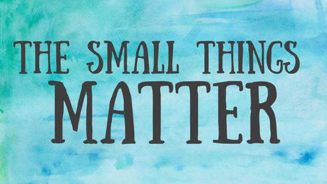 smallthingsmatter